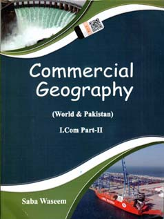 Commercial Geography (World & Pakistan) for I Com Part 2